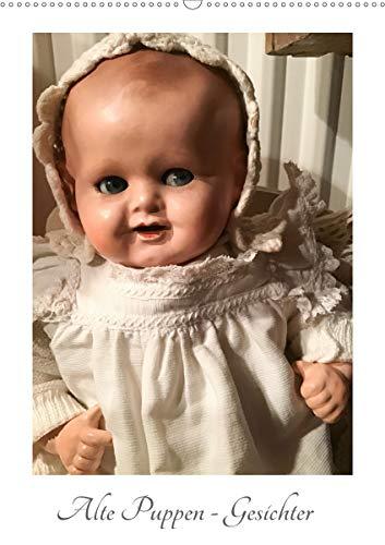 Alte Puppen - Gesichter (Wandkalender 2021 DIN A2 hoch)
