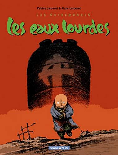 Les Entremondes, tome 2 : Les Eaux lourdes