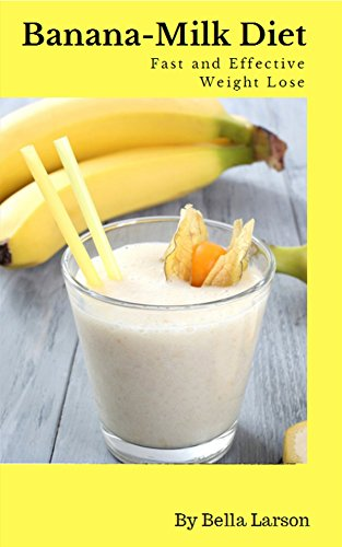 Banana Milk Diet Fast And Effective Weight Lose Kindle Edition