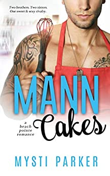 Mann Cakes: An Enemies to Lovers Small Town Romantic Comedy (Beach Pointe Series Book 1) by [Mysti Parker, Wicked by Design, Midnight Library Book Services]