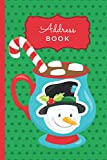 Address Book: Snowman Hot Cocoa Mug Cover / Christmas Card Address Book And Tracker / 10-Year Logbook to Track Holiday Mailings / Phone Numbers / Alphabetical Tabs / 6 x 9 Size