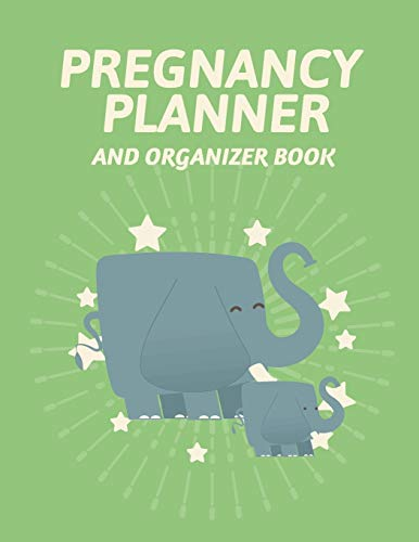 Pregnancy Planner And Organizer Book: New Due Date Journal | Trimester Symptoms | Organizer Planner | New Mom Baby Shower Gift | Baby Expecting Calendar | Baby Bump Diary | Keepsake Memory