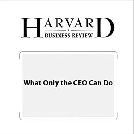 What Only the CEO Can Do (Harvard Business Review)