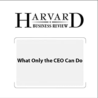 What Only the CEO Can Do (Harvard Business Review) cover art