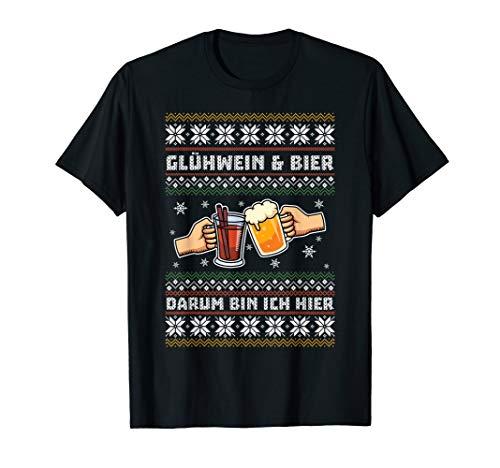Glühwein & Bier Darum Bin Ich Hier Geschenk Weihnachten T-Shirt