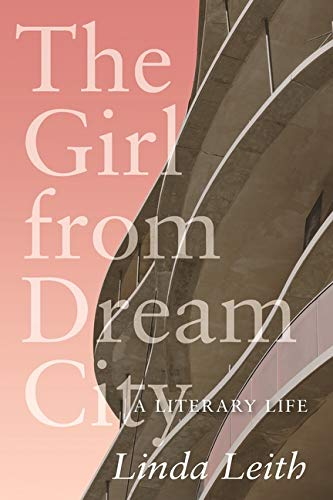 Compare Textbook Prices for The Girl from Dream City: A Literary Life The Regina Collection, 17  ISBN 9780889777859 by Leith, Linda