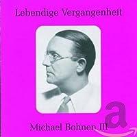 Legendary Voices-Michael Bohnen III