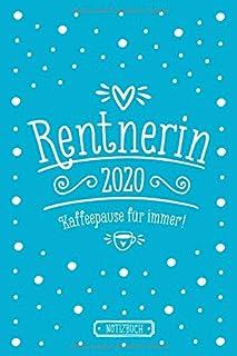 Rentnerin 2020, Kaffeepause für immer! | Notizbuch für Rentnerinnen | liniert | blau | ca. Din A5 6×9 inch: Lustiges Geschenk zur Rente | ... zum Ruhestand | liniertes Tagebuch