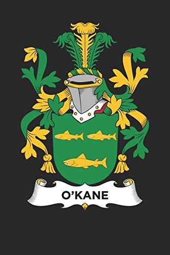 O'Kane: O'Kane Coat of Arms and Family Crest Notebook Journal (6 x 9 - 100 pages)