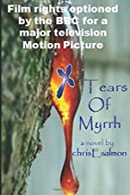 Tears Of Myrrh: - a realist conspiracy thriller: The pre-dater and pretender to the Dan Brown conspiracy throne.