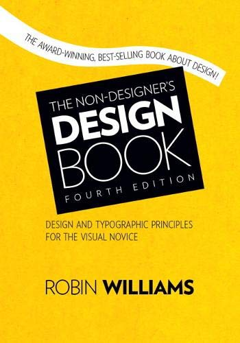 Compare Textbook Prices for Non-Designer's Design Book, The 4 Edition ISBN 9780133966152 by Williams, Robin