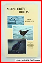 Monterey Birds. Status and Distribution of Birds in Monterey County, California