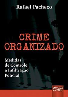 Crime Organizado - Medidas de Controle e Infiltração