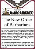 Radio Liberty: The New Order of Barbarians