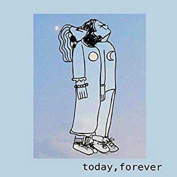 Today, Forever