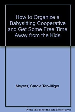 How to Organize a Babysitting Cooperative and Get Some Free Time Away from the Kids
