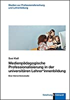 Medienpaedagogische Professionalisierung in der universitaeren Lehrer*innenbildung: Eine Interventionsstudie