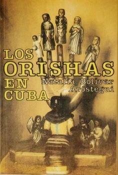 Los orishas en Cuba (Spanish Edition)
