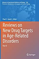 Reviews on New Drug Targets in Age-Related Disorders: Part II (Advances in Experimental Medicine and Biology, 1286)