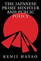 The Japanese Prime Minister and Public Policy (Pitt Series in Policy and Institutional Studies)