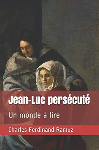 Jean-Luc persécuté: Un monde à lire