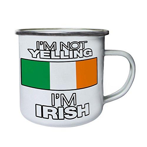 im not yelling im irish