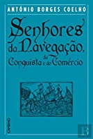 Senhores da Navegação, da Conquista e do Comércio