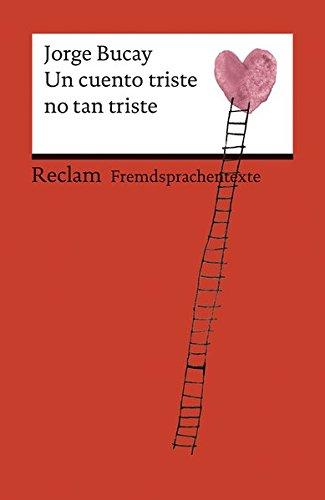 Un cuento triste no tan triste: Spanischer Text mit deutschen Worterklärungen. B1 (GER): 19935