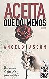 Aceita que dói menos: Um amor destruído pelo orgulho (Folhetos Paulistas Livro 5) (Portuguese Edition)