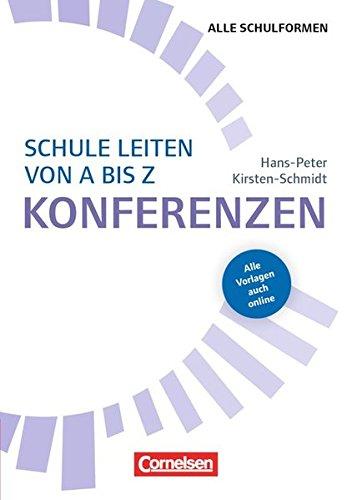 Schulmanagement: Schule leiten von A bis Z - Konferenzen (3. Auflage): Buch mit Kopiervorlagen über Webcode