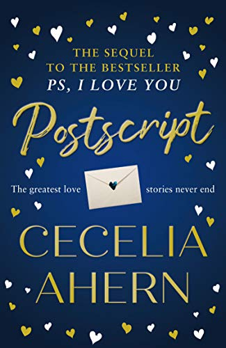Postscript: The most uplifting and romantic novel, sequel to the international best seller PS, I LOVE YOU by [Cecelia Ahern]