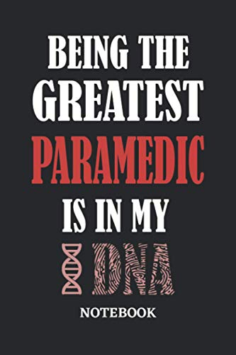 Being the Greatest Paramedic is in my DNA Notebook: 6x9 inches - 110 dotgrid pages • Greatest Passionate Office Job Journal Utility • Gift, Present Idea