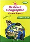 Histoire Géographie Histoire des arts CM1 - Guide du maître de Catherine Caille-Cattin,Didier Caille,Françoise Changeux-Claus ( 29 mai 2014 ) - Magnard (29 mai 2014) - 29/05/2014