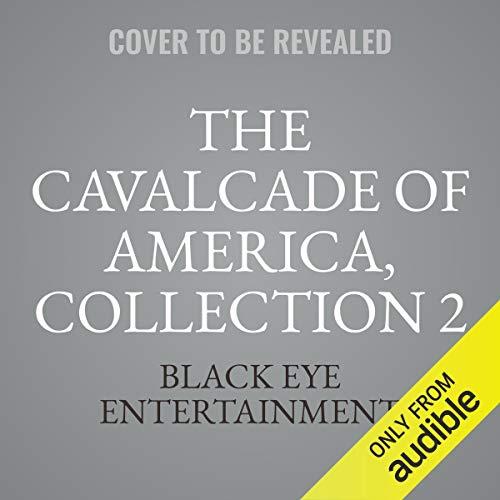 Couverture de The Cavalcade of America, Collection 2