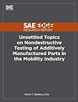Unsettled Topics on Nondestructive Testing of Additively Manufactured Parts in the Mobility Industry