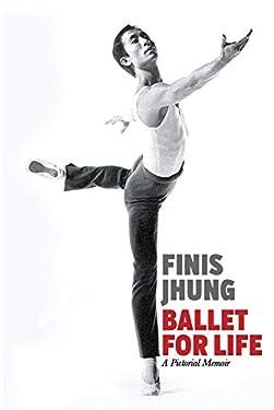 Ballet for Life: A Pictorial Memoir