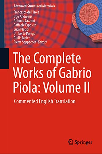 The Complete Works of Gabrio Piola: Volume II: Commented English Translation (Advanced Structured Materials Book 97) (English Edition)