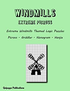 Windmills Extreme Picross: Extreme Windmills Themed Logic Puzzles Picross - Griddler - Nonogram - Hanjie