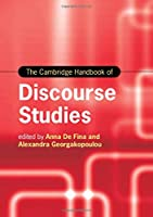 The Cambridge Handbook of Discourse Studies (Cambridge Handbooks in Language and Linguistics)