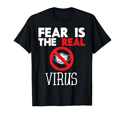Fear is the Real Virus Anti Mask Quarantine No More Masks T-Shirt
