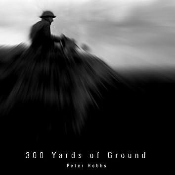 300 Yards Of Ground