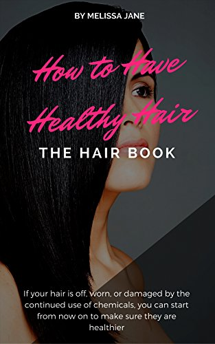 The Hair Book: How to Have Healthy Hair (English Edition)