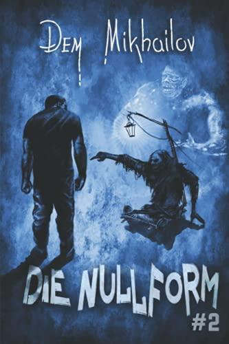 Die Nullform (Buch 2): RealRPG-Serie
