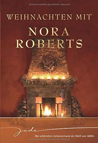 Weihnachten mit Nora Roberts: Nie mehr allein / Zauber einer Winternacht / Wünsche werden wahr / Das schönste Geschenk (JADE)