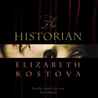 The Historian                   By:                                                                                                                                 Elizabeth Kostova                               Narrated by:                                                                                                                                 Justine Eyre,                                                                                        Paul Michael                      Length: 26 hrs and 6 mins     4,365 ratings     Overall 4.1