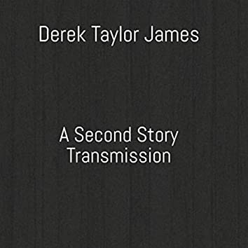 A Second Story Transmission