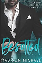 Besotted: A Beguiling Bachelor Romance (The Beguiling Bachelors) Paperback