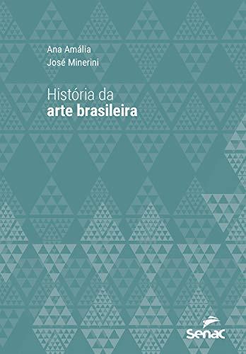 História da arte brasileira (Série Universitária)