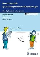 Spezifische Sprachentwicklungsstoerungen: Psycholinguistische Grundlagen und Sprachdiagnostik