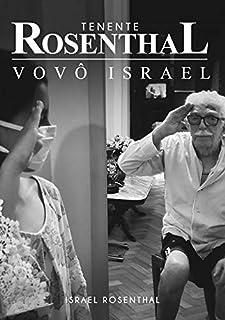 Tenente Rosenthal, Vovô Israel